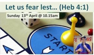 140413 Let us fear lest