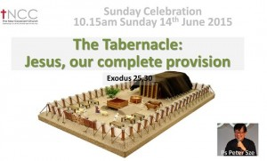 150614 -The Tabernacle. Jesus. Our Complete Provision